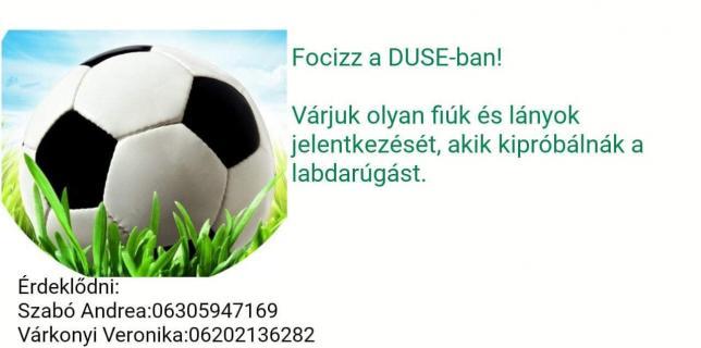 Gyere és focizz a Duse csapatában!